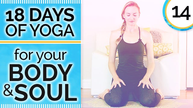 Day 14 SWEETNESS - Center Yourself in Your Heart Meditation - 18 Days of Yoga for Your Body & Soul