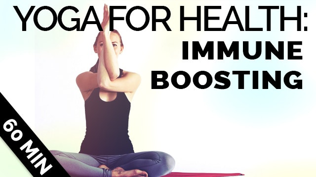 Immune Boosting Yoga Sequence (60-Min)
