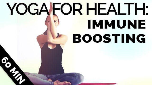 Immune Boosting Yoga Sequence (60-Min)
