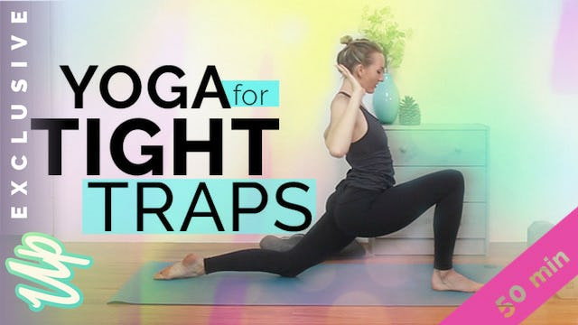 Yoga for Tight Traps - Uplifted (50-Min)