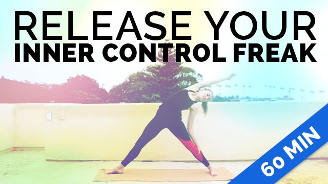 Release Your Inner Control Freak Yoga (60-min) w/ Optional Music - Yoga for Stress Relief Sequence