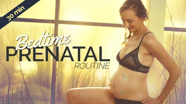 Prenatal Bedtime Routine (30-Min)