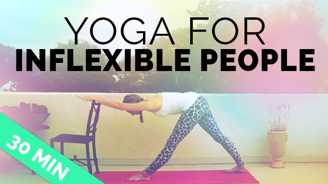 Yoga for Inflexible People: Yoga Sequence for Stiff Muscles, Aches & Pains (30-min)