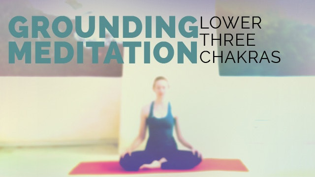 Get Grounded Meditation for Anxiety: Lower 3 Chakras Meditation (15-min)