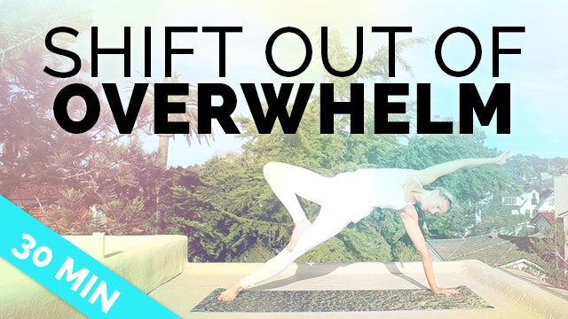 Yoga + Meditation Combo for Energy and Stress Relief (30-min) - Shift Out of Anxiety