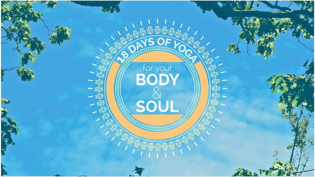 18 Days of Yoga for Your Body & Soul