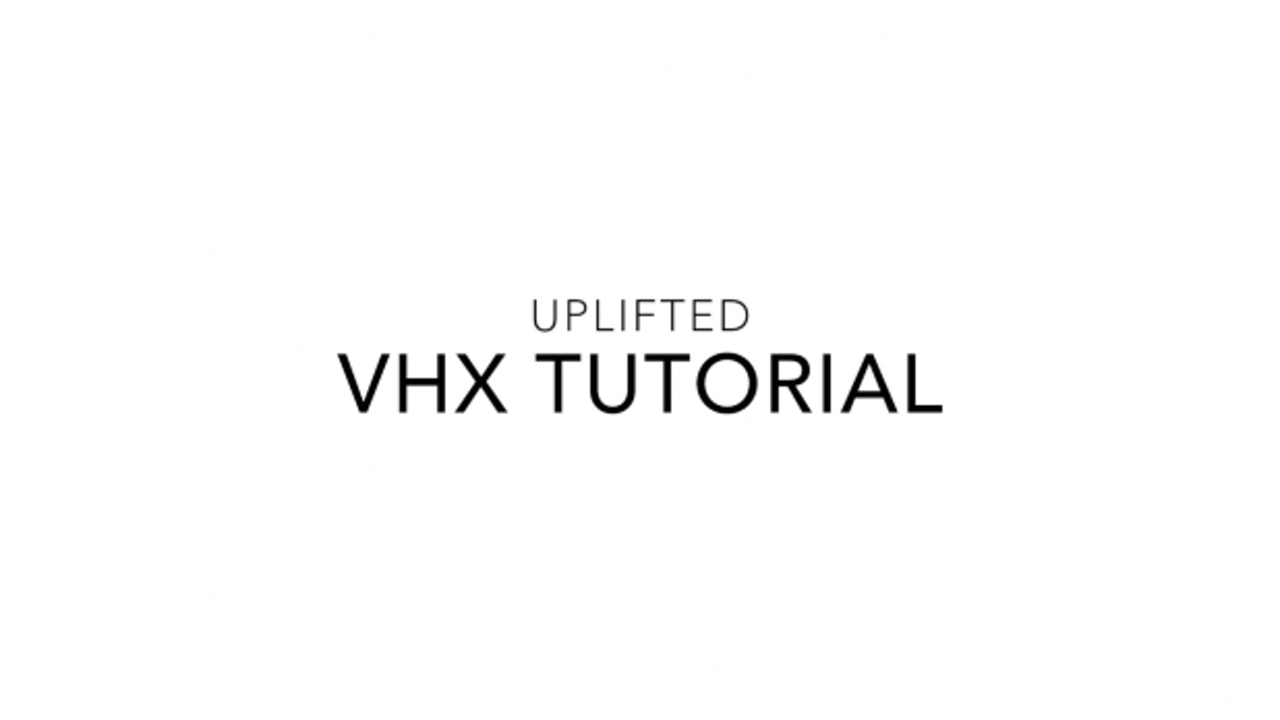 VHX Tutorial