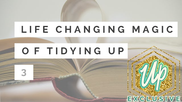 [Uplifted] Member Only: Deeper Secrets in the Life Changing Magic of Tidying Up