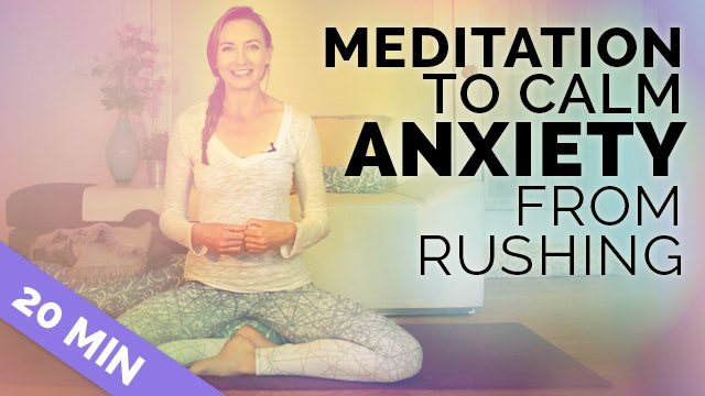 Meditation for Anxiety & Rushing | Create *MORE TIME* w/ this Calming Meditation (20-min)
