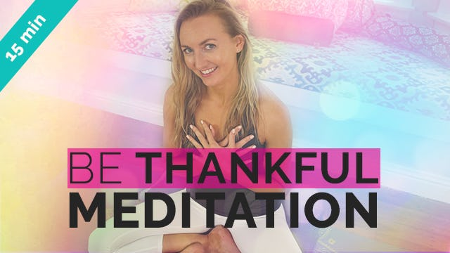 Be Thankful - Gratitude Meditation