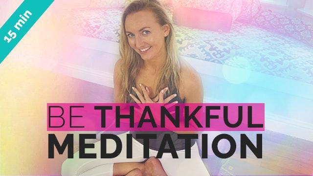Be Thankful - Gratitude Meditation