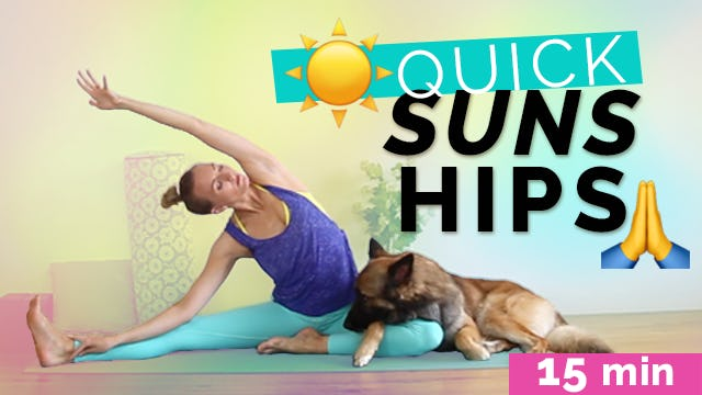 Energizing Flow Quick Suns and Hips - (15-Min)