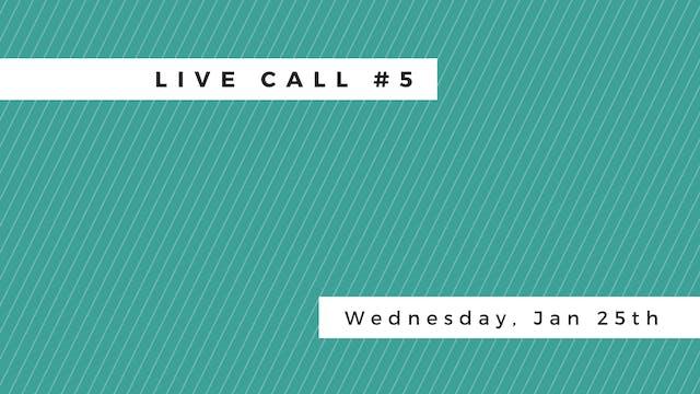 Live Call #5: B.1.4 | B.1.5 | B.1.6