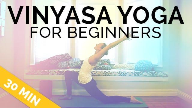 Vinyasa Yoga for Beginners - What is Vinyasa Yoga