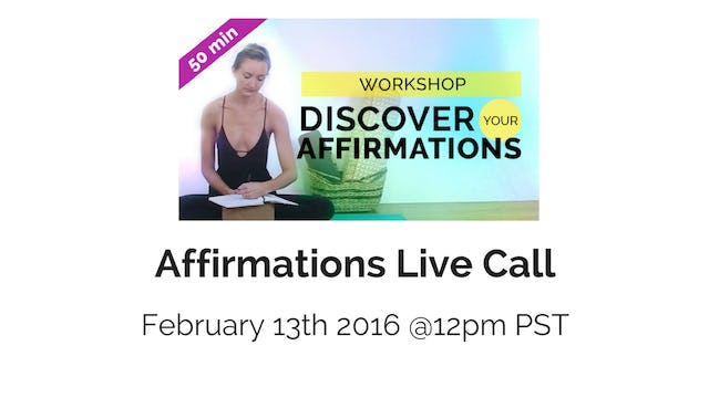 Affirmations & MFR Live Call - Monday Feb 13th, 2016 @ 12pm PST