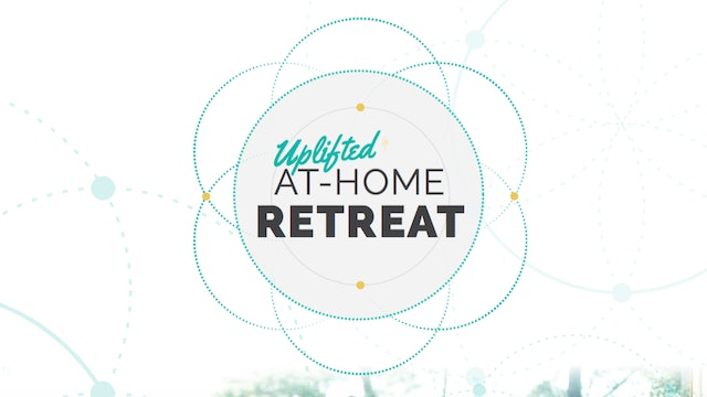 Uplifted At-Home Retreat