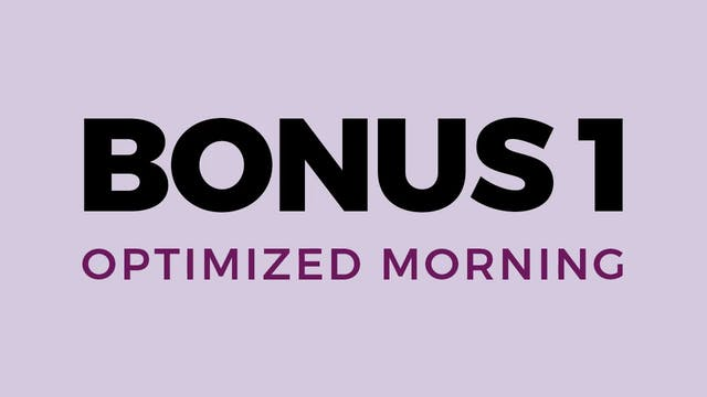 Bonus 1: Optimized Morning
