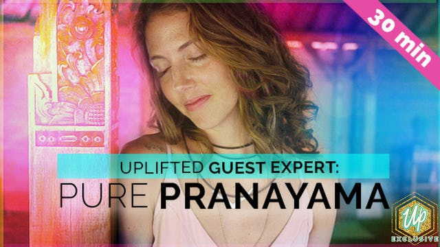 Pure Pranayama [Uplifted Guest Teacher] Erica Jago