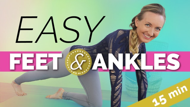 Easy Yoga for Your Feet and Ankles