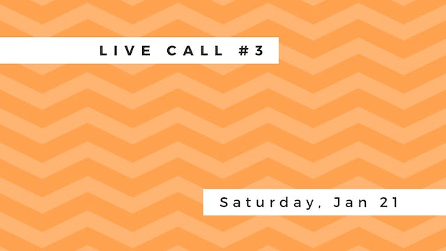 Live Call # 3 - Saturday, January 21st