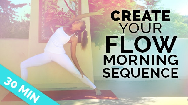 Personal Morning Yoga Practice Class - Create Your own Yoga sequence