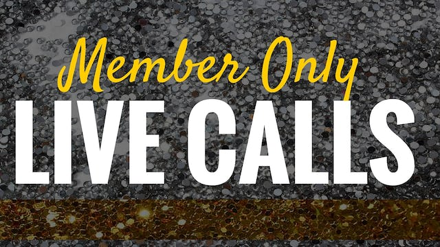 Member Only Live Calls