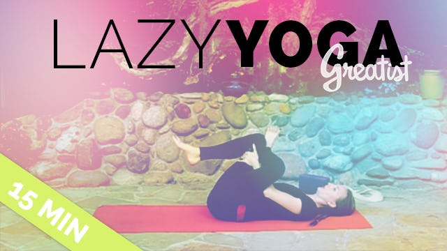 Lazy Yoga - Easy Yin-Inspired Yoga Sequence for When You Need a Break - Great for Beginners