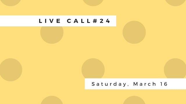 Live Call # 24 E.1|E.2