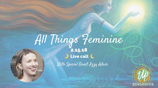 [Member Only] Live Call: All Things Feminine w/Special Guest Izzy Adair
