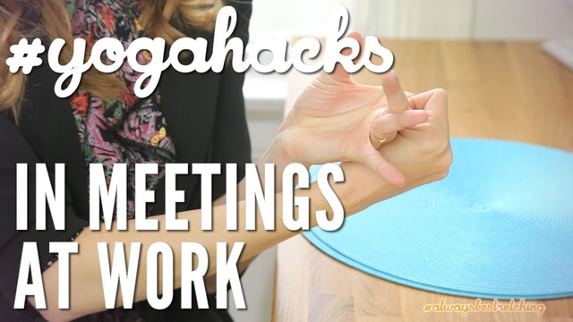 Hacks Video: Always Be Stretching in Meetings at Work