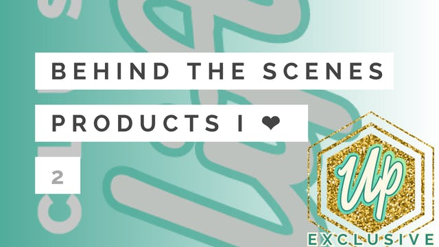 [Uplifted] Member Only: Behind the Scenes on Products & Reviews