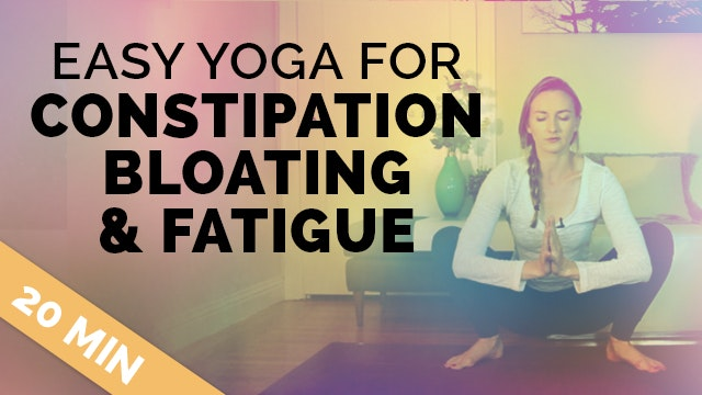 Yoga for Constipation, Cramps, Bloati...