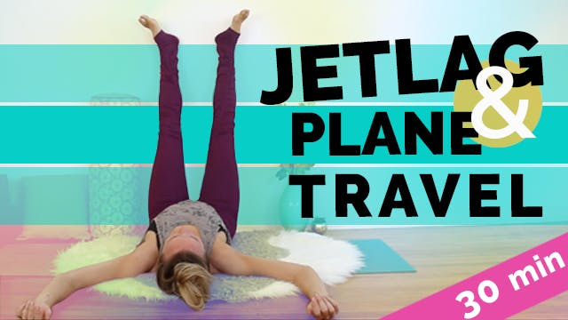 Yoga for Jetlag & Travel (30-Min)