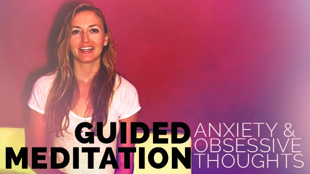 Guided Meditation for Anxiety and Obsessive Thoughts