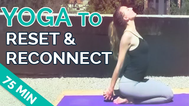 Yoga to Reset and Reconnect 75-Min