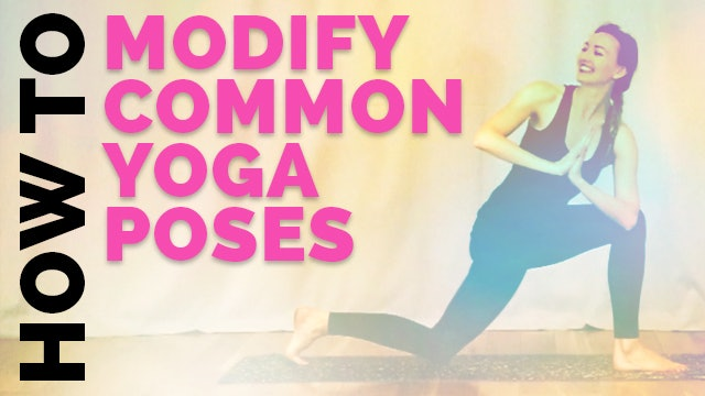How to Modify Common Yoga Poses (Yoga Modifications) - Yoga for Beginners
