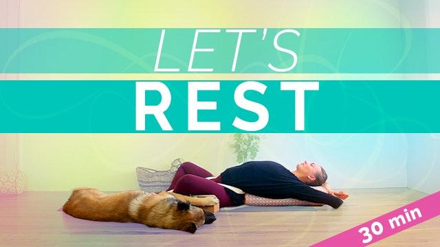 [NEW] Let's Rest (30-min)