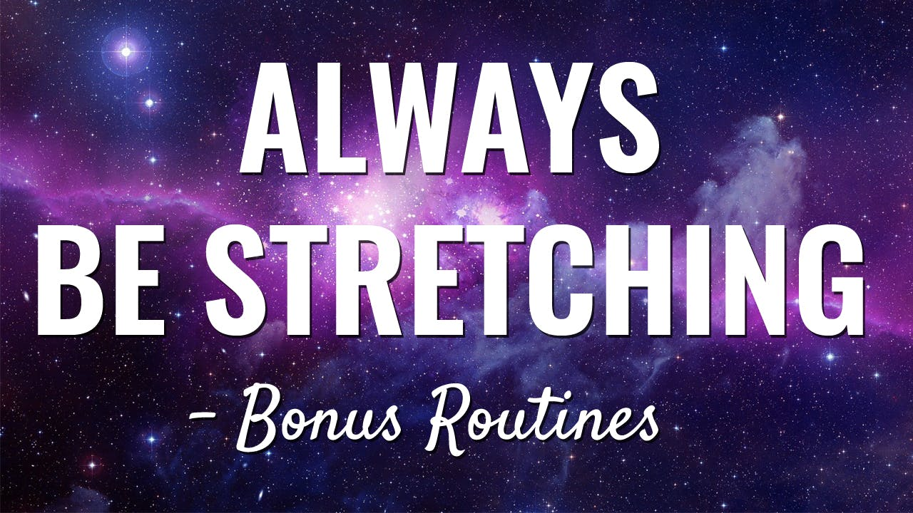 Bonus Videos: Shoulder Stretches, Ball Rolling & Computer Time-Outs [Always be Stretching]