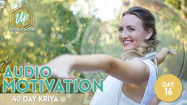 40 Day Kriya: Audio Motivation Day 16