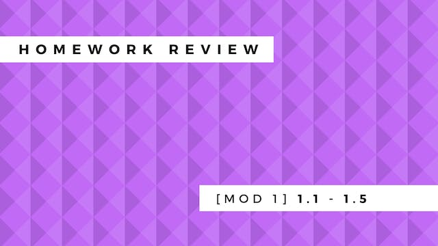 Homework Review [Mod 1] 1.1 - 1.5
