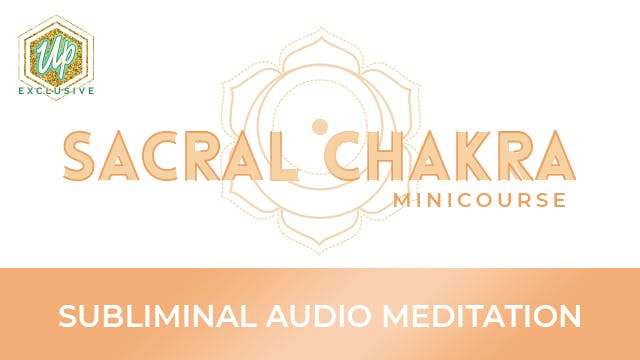 Sacral Chakra Audio Affirmations