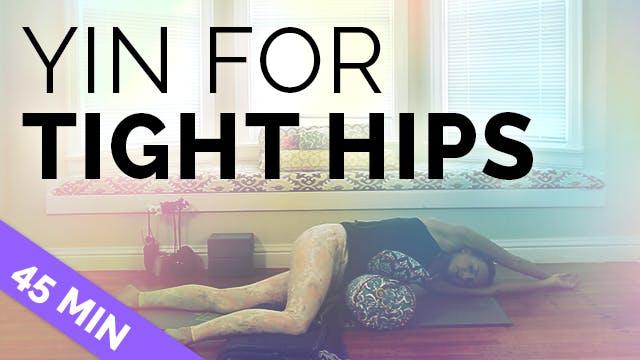 Yin for Tight Hips - 45 Min