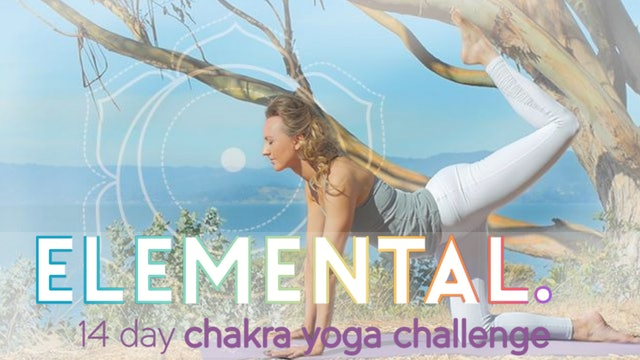 Elemental: 14 Day Chakra Yoga Challenge