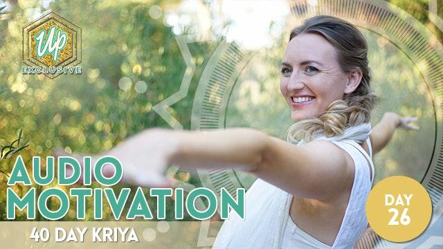 40 Day Kriya: Audio Motivation Day 26