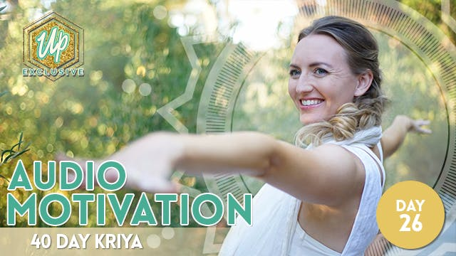 40 Day Kriya: Audio Motivation Day 26