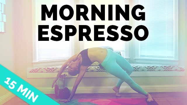 Advanced Strengthen & Flow - Vinyasa Morning Espresso Yoga (15-Min)