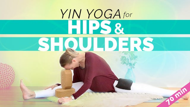 Yin Extra Long Holds - Hips & Shoulde...