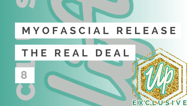 [Member-Only] Myofascial Release - The Real Deal