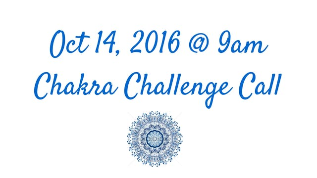 Chakra Challenge Live Call - October ...