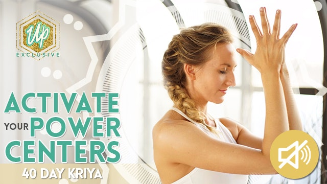 Activate Your Power Centers: 40 Day Kriya [30 MIN] with NO Instruction